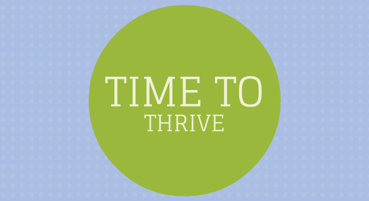 Time to thrive, survive at work. Resources, tools and motivation to survive and thrive at work.
