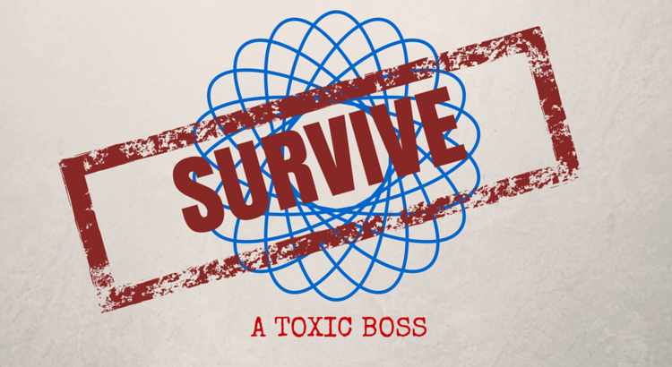 Survive a toxic boss, moody manager, aggressive leader. Hate work. Hate my job.
